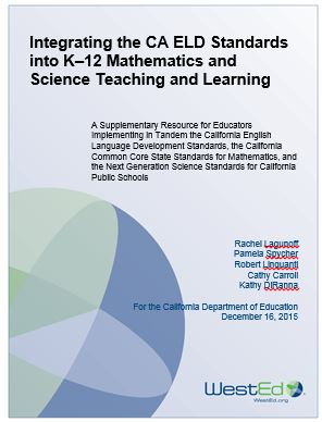 Integrating the CA ELD Standards into K–12 Mathematics and Science Teaching and Learning: