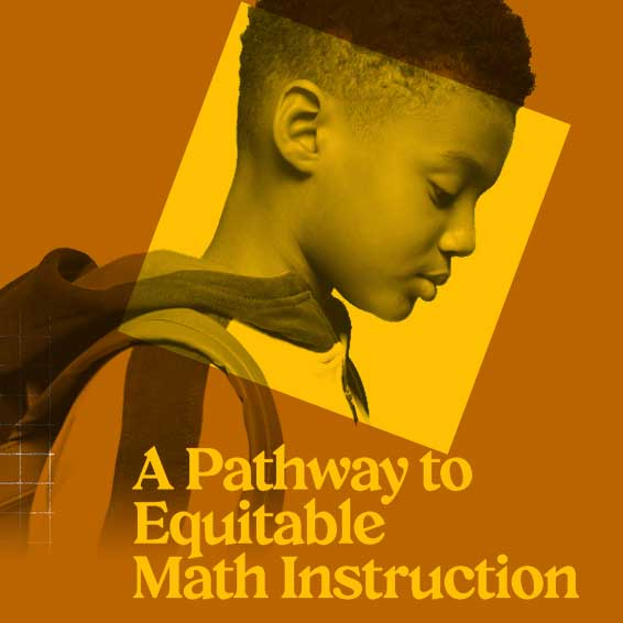 A Pathway to Equitable Math Instruction