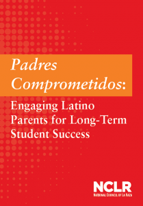 Padres Comprometidos: Engaging Latino Parents for Long Term Student Success