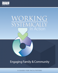 Working Systemically in Action: Engaging Family and Community