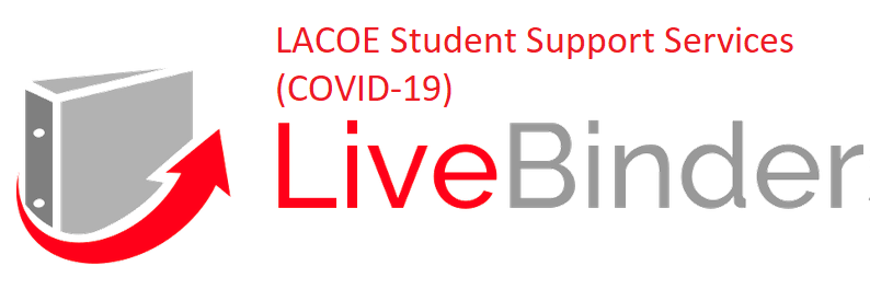LACOE Student Support Services (COVID-19) Live Binder