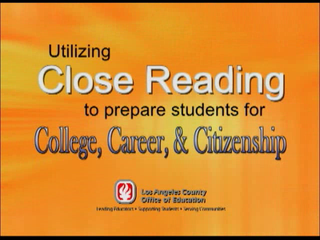 Utilizing Close Reading to Prepare Students for College, Career & Citizenship
